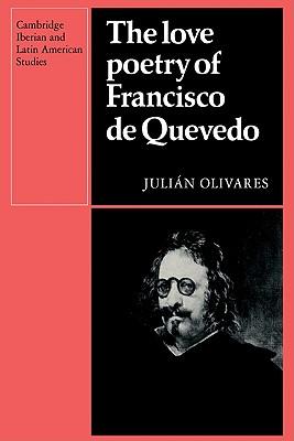 The Love Poetry of Francisco de Quevedo - Olivares, Julian