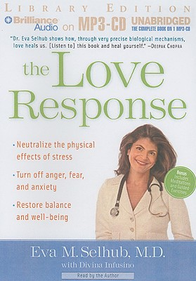 The Love Response - Selhub, Eva M, M.D. (Read by), and Infusino, Divina