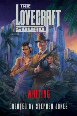 The Lovecraft Squad: Waiting - Jones, Stephen