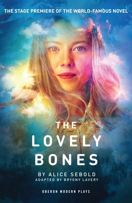 The Lovely Bones - Sebold, Alice, and Lavery, Bryony (Adapted by)