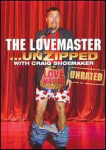The Lovemaster... Unzipped With Craig Shoemaker -