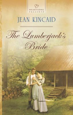 The Lumberjack's Bride - Kincaid, Jean