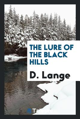 The Lure of the Black Hills - Lange, D