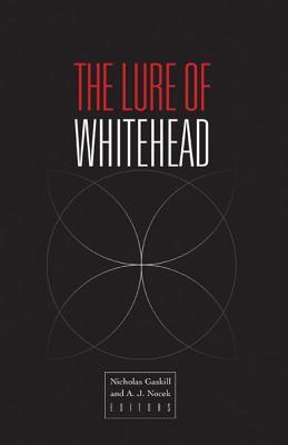 The Lure of Whitehead - Gaskill, Nicholas (Editor), and Nocek, A J (Editor)