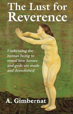 The Lust for Reverence - Gimbernat, A