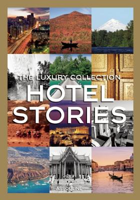 The Luxury Collection Hotel Stories - Matteoli, Francisca