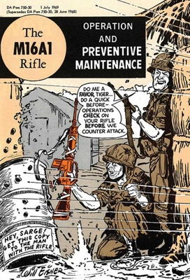The M16A1 Rifle: Operation and Preventive Maintenance - Army, and Eisner, Will, and Sadowski, Robert A (Notes by)