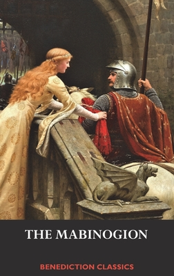 The Mabinogion - Anonymous, and Guest, Lady Charlotte (Translated by)