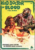 The Mad Doctor of Blood Island - Eddie Romero; Gerardo DeLeon