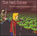 The Mad Dukes Sing and Play for You