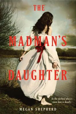 The Madman's Daughter - Shepherd, Megan