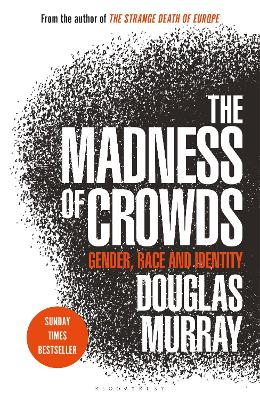 The Madness of Crowds: Some Modern Taboos - Murray, Douglas