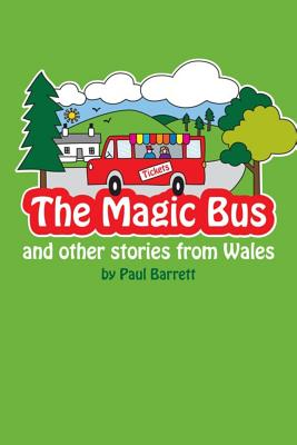 The Magic Bus and other stories from wales - Barrett, Paul