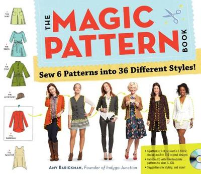 The Magic Pattern Book: Sew 6 Patterns Into 36 Different Styles! - Barickman, Amy