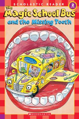 The Magic School Bus and the Missing Tooth - Lane, Jeanette