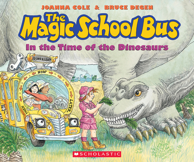 The Magic School Bus in the Time of the Dinosaurs - Cole, Joanna