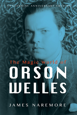 The Magic World of Orson Welles - Naremore, James