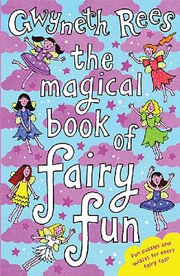 The Magical Book of Fairy Fun - Rees, Gwyneth