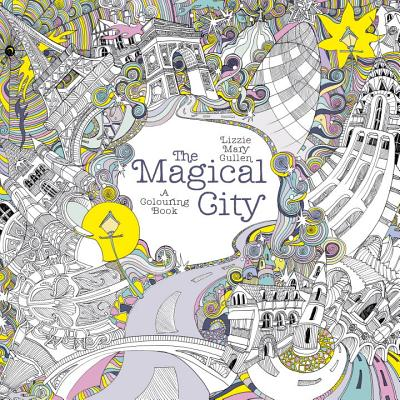 The Magical City - Cullen, Lizzie Mary
