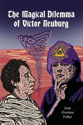 The Magical Dilemma of Victor Neuburg - Fuller, Jean Overton