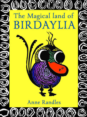 The Magical Land of Birdaylia - Randles, Anne