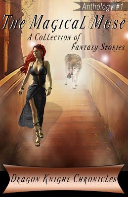The Magical Muse: A Collection of Fantasy Stories - Hawkins, K J, and Reid, Allison D, and Mauldin, D B