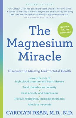 The Magnesium Miracle (Second Edition) - Dean, Carolyn, Dr.