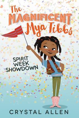 The Magnificent Mya Tibbs: Spirit Week Showdown - Allen, Crystal