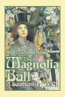 The Magnolia Ball: A Southern Novel - Nunn, Rebecca T