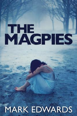 The Magpies - Edwards, Mark, Dr.