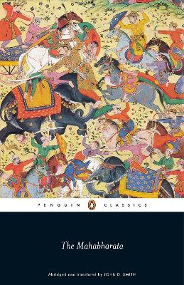 The Mahabharata - Anonymous, and Smith, John D (Introduction by)