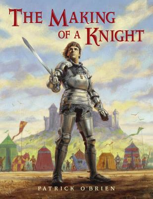 The Making of a Knight - O'Brien, Patrick