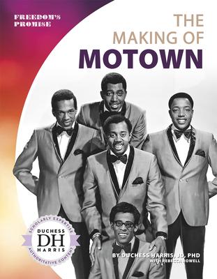 The Making of Motown - Harris Jd Phd, Duchess, and Abari, Tonya