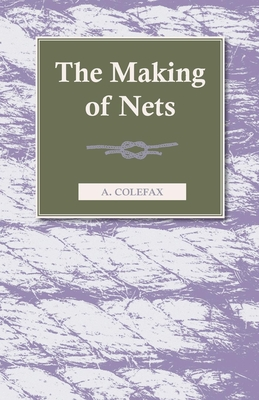 The Making of Nets - Colefax, A