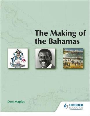 The Making of the Bahamas 2E - Maples, Don