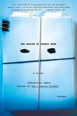 The Making of Zombie Wars - Hemon, Aleksandar