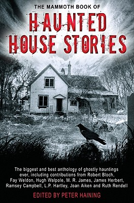 The Mammoth Book of Haunted House Stories - Haining, Peter (Editor)