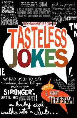 The Mammoth Book of Tasteless Jokes - Thripshaw, E. Henry