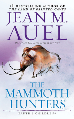 The Mammoth Hunters - Auel, Jean M, and Burr, Sandra (Read by)