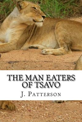 The Man Eaters of Tsavo - Patterson, J H