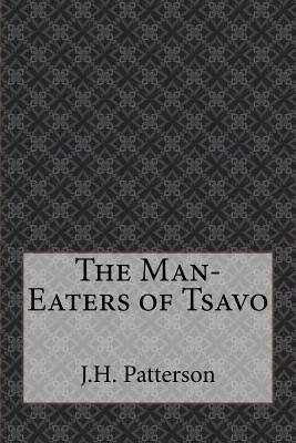 The Man-Eaters of Tsavo - Patterson, J H