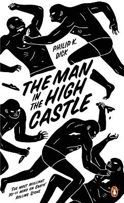 The Man in the High Castle - Dick, Philip K., and Brown, Eric (Introduction by)