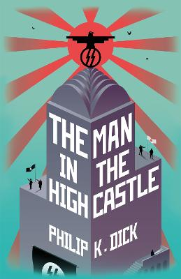 The Man In The High Castle - Dick, Philip K.