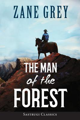 The Man of the Forest (ANNOTATED) - Grey, Zane