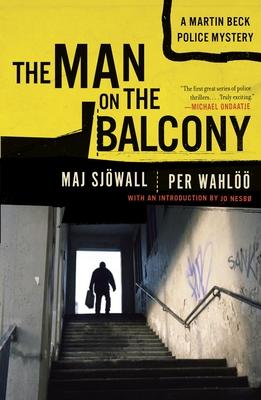 The Man on the Balcony - Sjowall, Maj, Major, and Wahloo, Per, and Nesbo, Jo (Introduction by)
