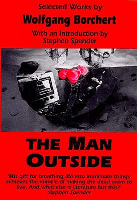 The Man Outside - Borchert, Wolfgang, and Porter, D. (Translated by)