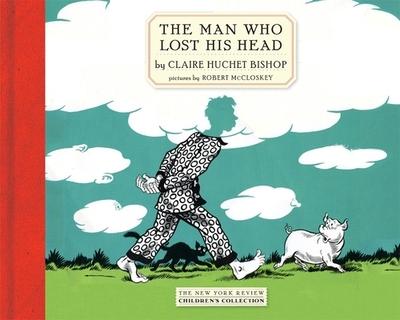 The Man Who Lost His Head - Bishop, Claire Huchet