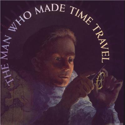 The Man Who Made Time Travel - Lasky, Kathryn