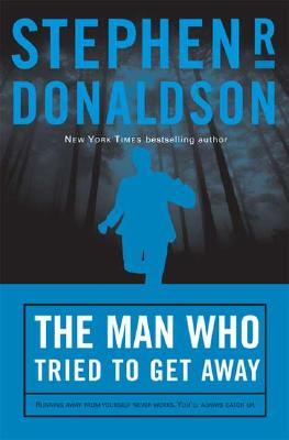 The Man Who Tried to Get Away - Donaldson, Stephen R