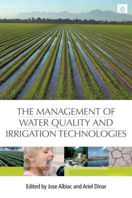 The Management of Water Quality and Irrigation Technologies - Albiac, Jose (Editor)